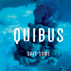 Quibus - Save Some (feat GOSTO) (Official Video)